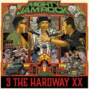 3 THE HARDWAY XX / MIGHTY JAM ROCK (JUMBO MAATCH, TAKAFIN, BOXER KID)