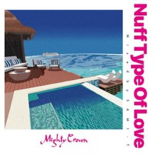 NUFF TYPE OF LOVE / SAMI-T FROM MIGHTY CROWN