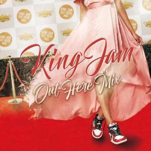 KING JAM OUT HERE MIX / キングジャム