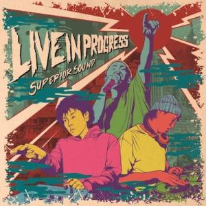 SUPERIOR SOUND LIVE AUDIO vol.1 -LIVE IN PROGRESS- / SUPERIOR SOUND