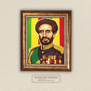 RASTAFARI ANTHEM / EMPEROR エンペラー