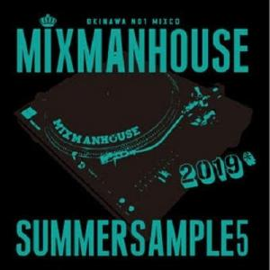 SUMMER SAMPLE 5 / MIXMANHOUSE a.k.a GriGri