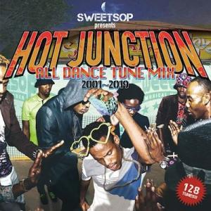 SWEETSOP presents HOT JUNCTION -ALL DANCE TUNE MIX 2001~2019- / SWEETSOP