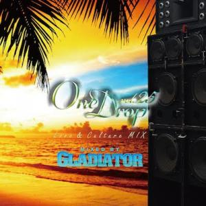 One Drop Vol.25 / GLADIATOR グラディエーター