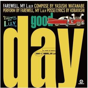 ■7インチ■ Good Day c/w Dub Day / FAREWELL, MY L.u.v