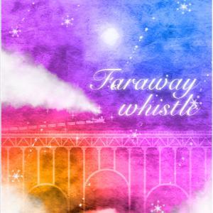 動画「Faraway Whistle」