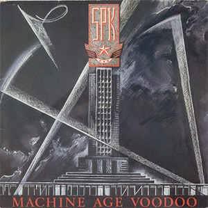 SPK - Machine age voodoo [ 1984 , Australia ]