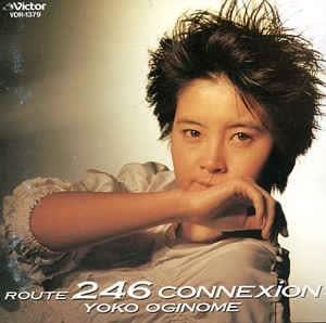 荻野目洋子 - Route 246 Connexion [ 1987 , JA ]