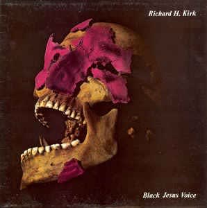 Richard H. Kirk - Black Jesus Voice [ 1986 , UK ]