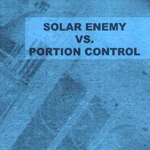 Solar Enemy - VS . Portion Control [ 2008 , Germany ]