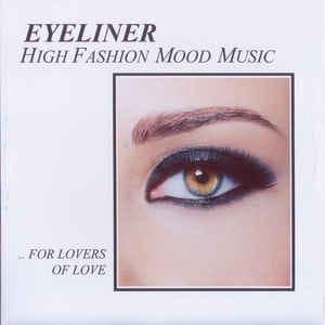 Eyeliner : High Fashion Mood Music [ 2012 , Australia ]