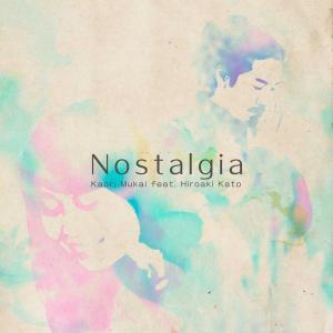 Nostalgia、MV & インドネシア語ver. ft 加藤ひろあき、10/14リリース!!