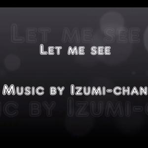 【AIきりたん】Let me see