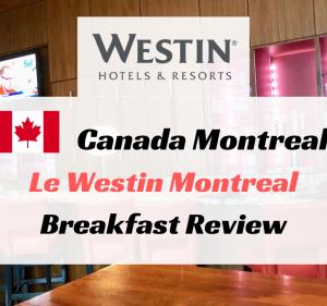 ウェスティンモントリオールの朝食ブッフェをレポート!gaZetteの料金・時間・注意点まとめ