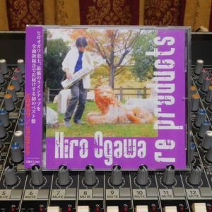 ヒロオガワ の新譜「re products」再出荷の予定