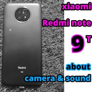 xiaomi redmi note 9T カメラと音について