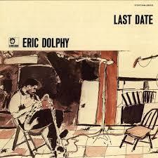 JAZZ一人一枚 ERIC DOLPHY/LAST DATE