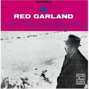 JAZZ一人一枚 RED GARLAND / WHEN THERE ARE GREY SKIES