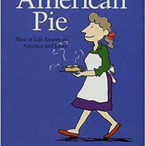 【オーディオブック】100%自信を持ってお薦め! American Pie: Slice of Life Essay on America and Japan