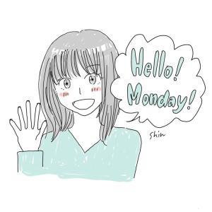 Hello!Monday!