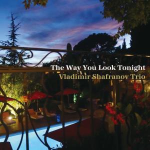 The Way You Look Tonight / Vladimir Shafranov Trio
