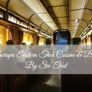 【バンコク・タイ料理】列車風の客席で美味しいタイ料理を満喫!「Burapa Eastern Thai Cuisine & Bar」