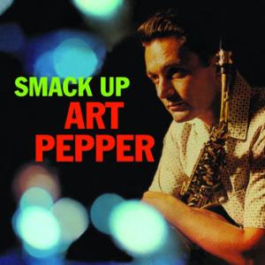 Art Pepper / Smack Up
