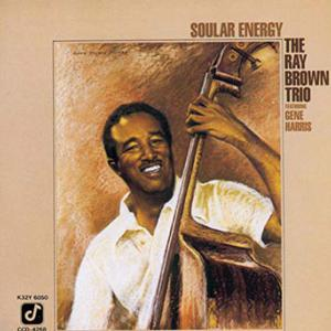 The Ray Brown Trio / Soular Energy