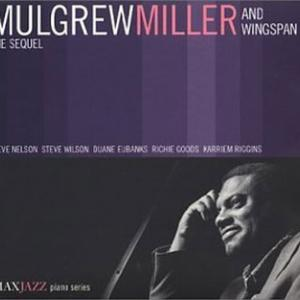 Mulgrew Miller and Wingspan / The Sequel