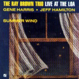 The Ray Brown Trio / Summer Wind (Live At The Loa)