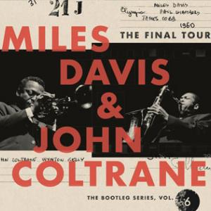 Miles Davis & John Coltrane / The Final Tour