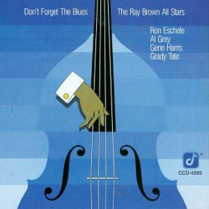 The Ray Brown All Stars / Don't Forget The Blues