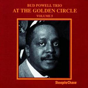 Bud Powell Trio / At The Golden Circle Volume 5