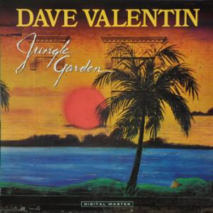 Dave Valentin / Jungle Garden