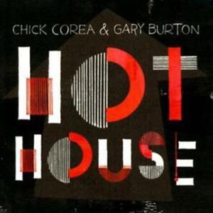Chick Corea & Gary Burton / Hot House