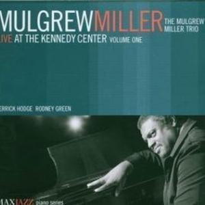 The Mulgrew Miller Trio / Live At The Kennedy Center Volume One