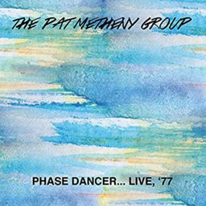 Pat Metheny Group ‎/ Phase Dancer... Live, '77