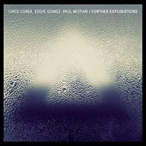 Chick Corea, Eddie Gomez, Paul Motian / Further Explorations