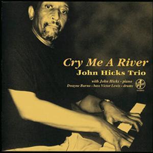 John Hicks / Cry Me A River