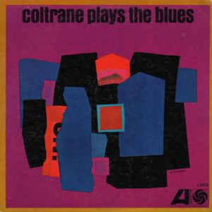 John Coltrane / Coltrane Plays The Blues