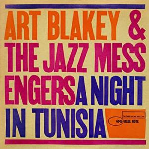 Art Blakey and the Jazz Messengers / A Night in Tunisia