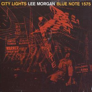 Lee Morgan / City Lights