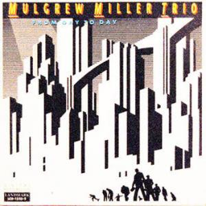 Mulgrew Miller Trio/ From Day To Day