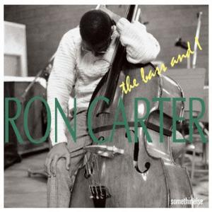 Ron Carter / The Bass and I