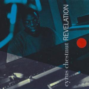 Cyrus Chestnut / Revelation