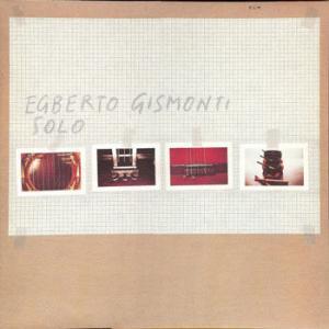 Egberto Gismonti / Solo