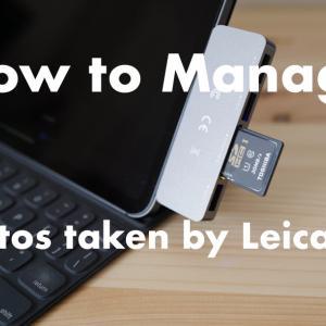 Leica Q2の写真整理と管理の方法。iPad Proと外付けドライブを併用してます。
