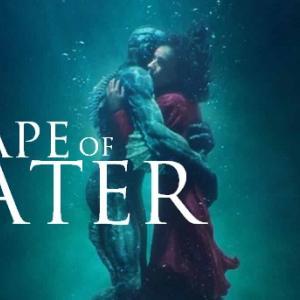 2018年上半期、必ず話題をさらう映画「シェイプ・オブ・ウォーター」(原題:The Shape of Water)