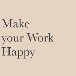 「働くを幸せに」のココロ