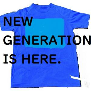 NEW GENERATION IS HERE.
